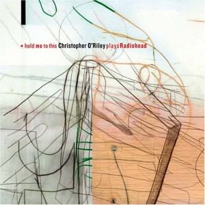 6110-hold-me-to-this-christopher-oriley-plays-radiohead